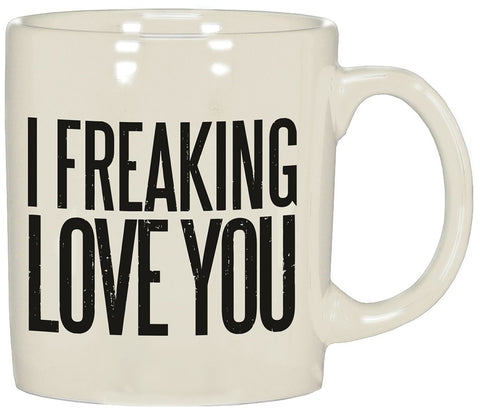 I Freaking Love You Coffee Mug