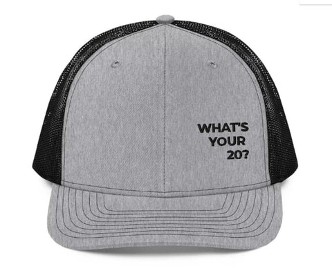 What's Your 20 Trucker Cap