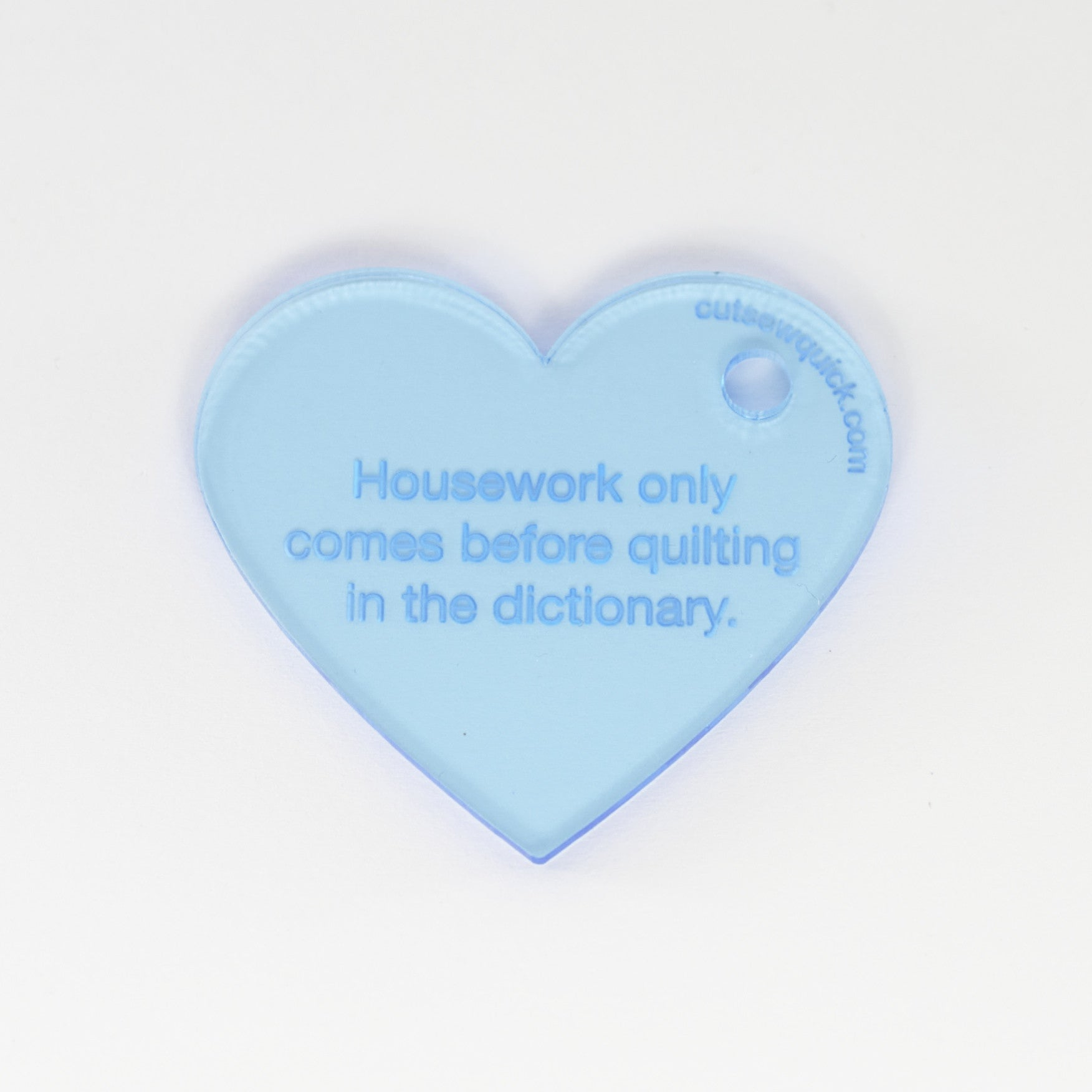 Heart Keychain: Housework only comes before...