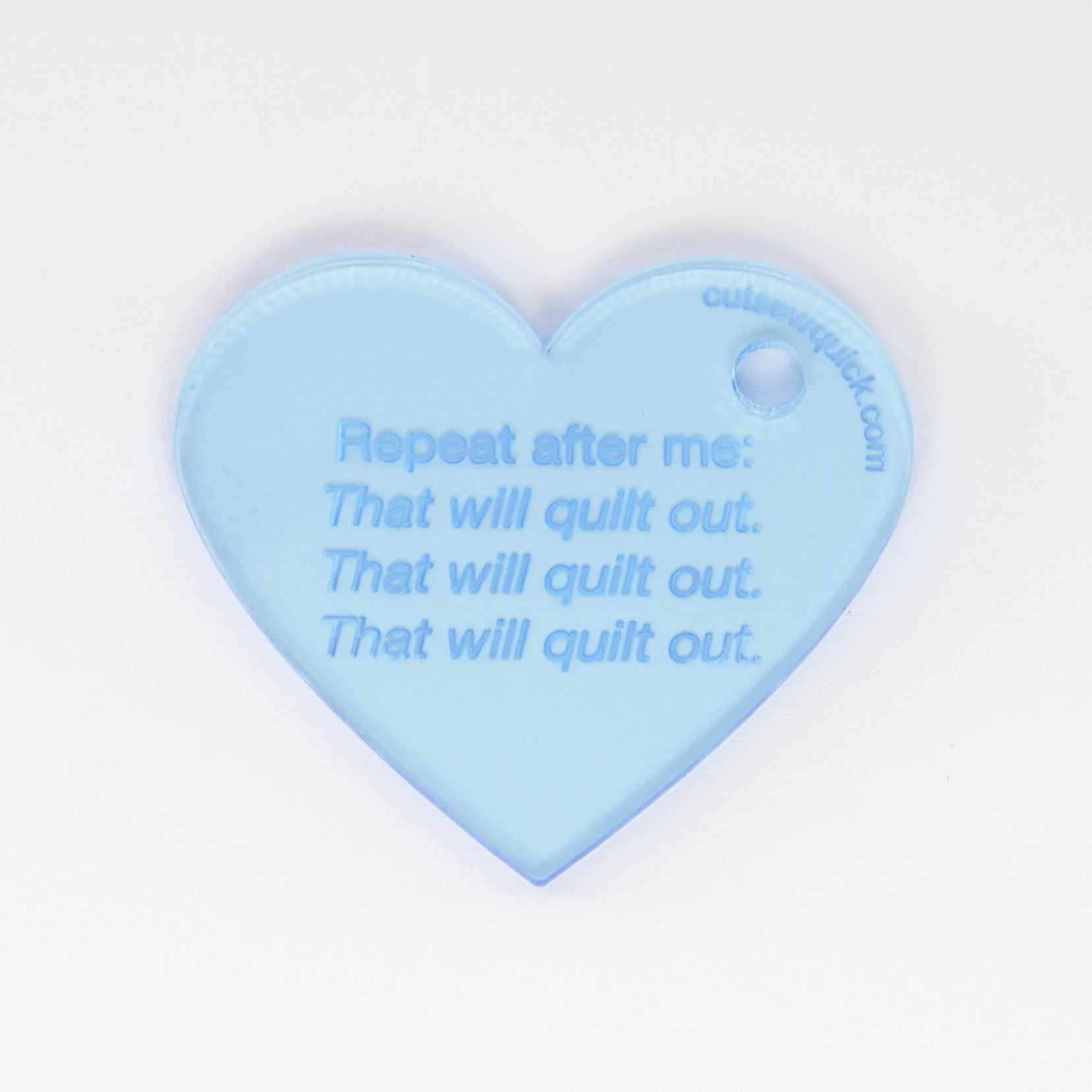 Heart Keychain: Repeat after me: That will quilt out…