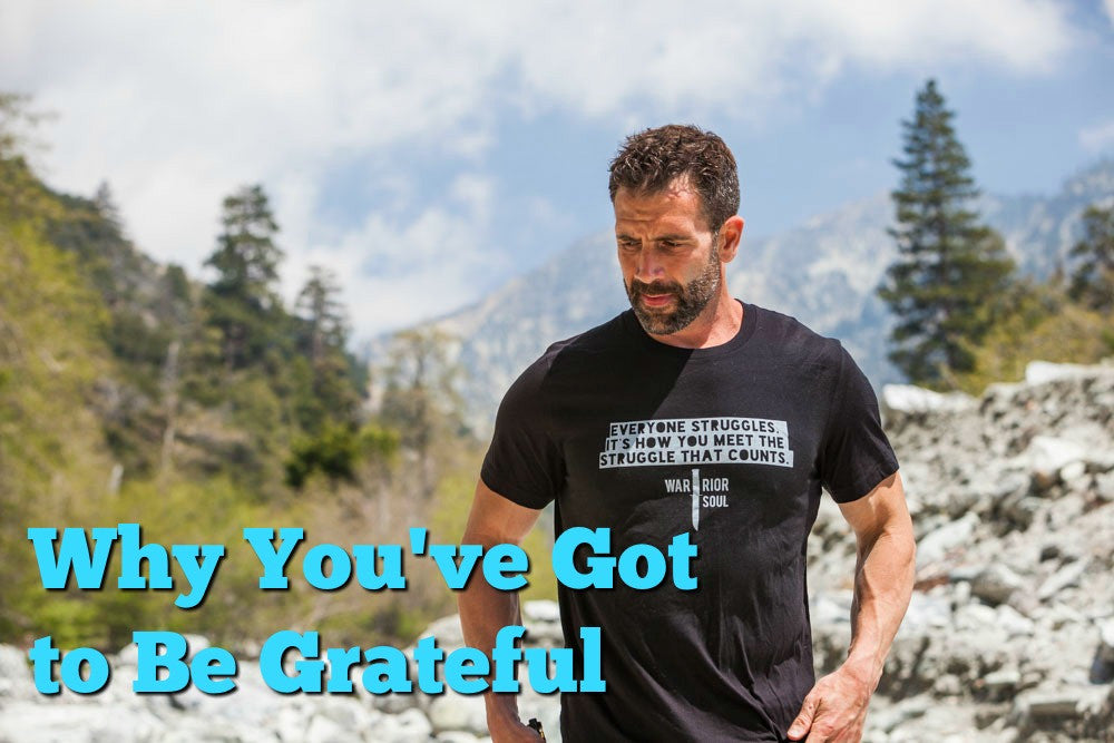 Why You've Got to Be Grateful