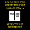 How to Prevent A Combat MOS from Killing You . . . Long After You Get Out