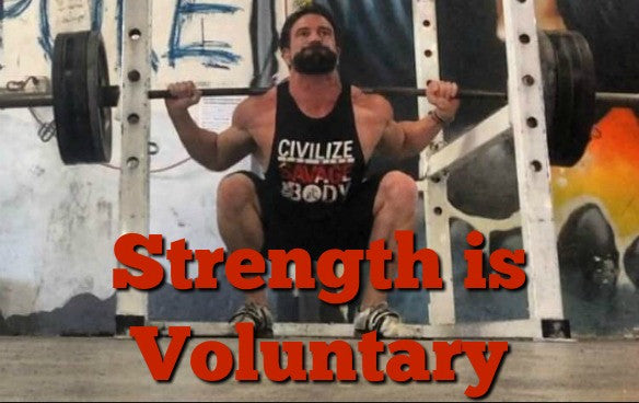 Strength is Voluntary