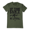 If You Can't Be Peaceful - Be Lethal