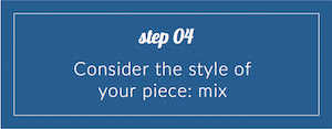 styling advice 04 - consider the style of your piece - mix