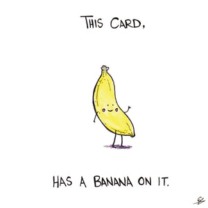 This Card, has a Banana on it.