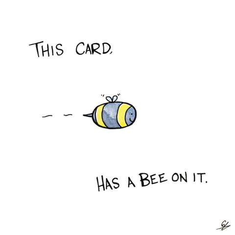 This card, has a bee on it - Greeting Card