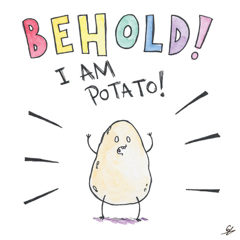 Behold! I Am Potato