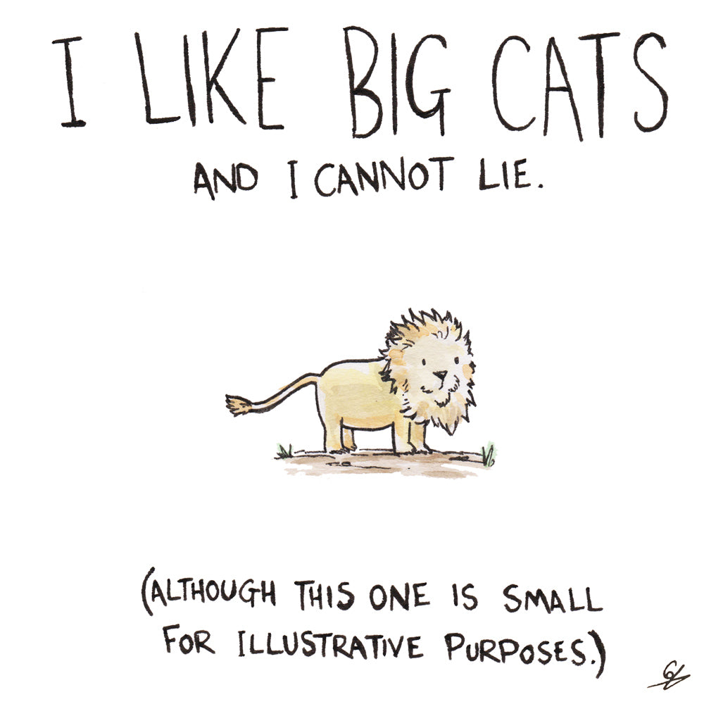 I Like Big Cats and I cannot lie