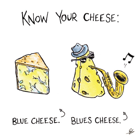 Know your Cheese: Blue Cheese. Blues Cheese.