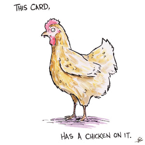 This Card, has a Chicken on it.