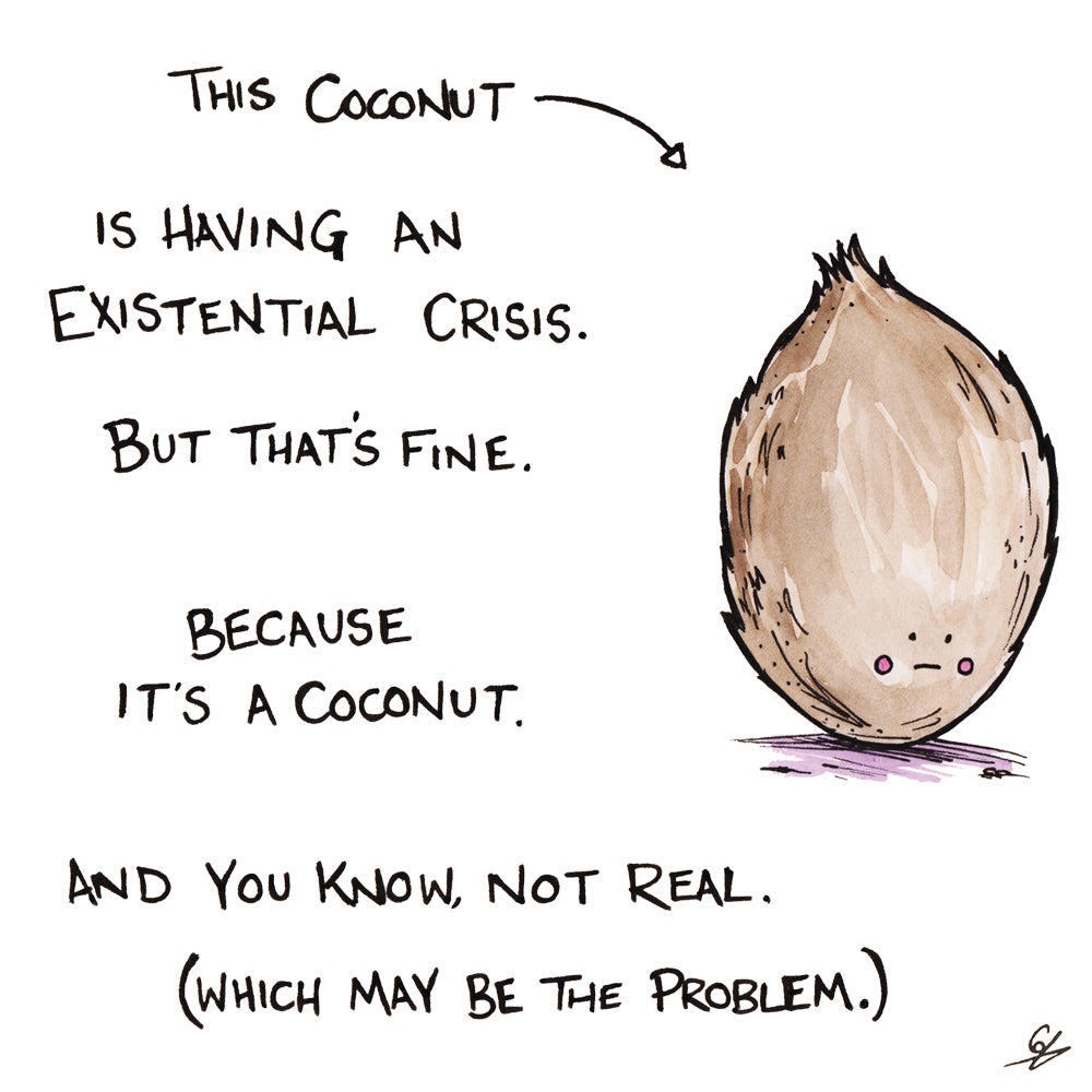 This Coconut is having an existential crisis.