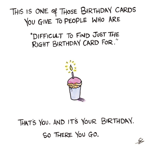 A birthday card for those difficult to get birthday cards for