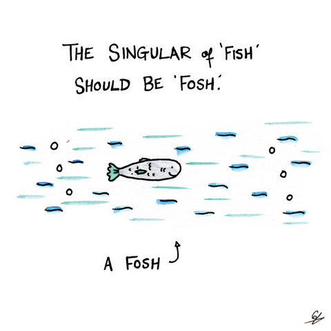 Singular of Fish is a Fosh Greeting Card