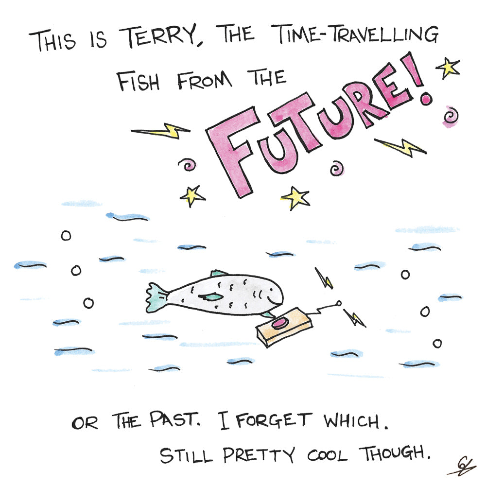 Terry the time-travelling fish from the Future! ... or the past.