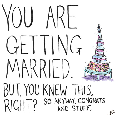 You are getting married.