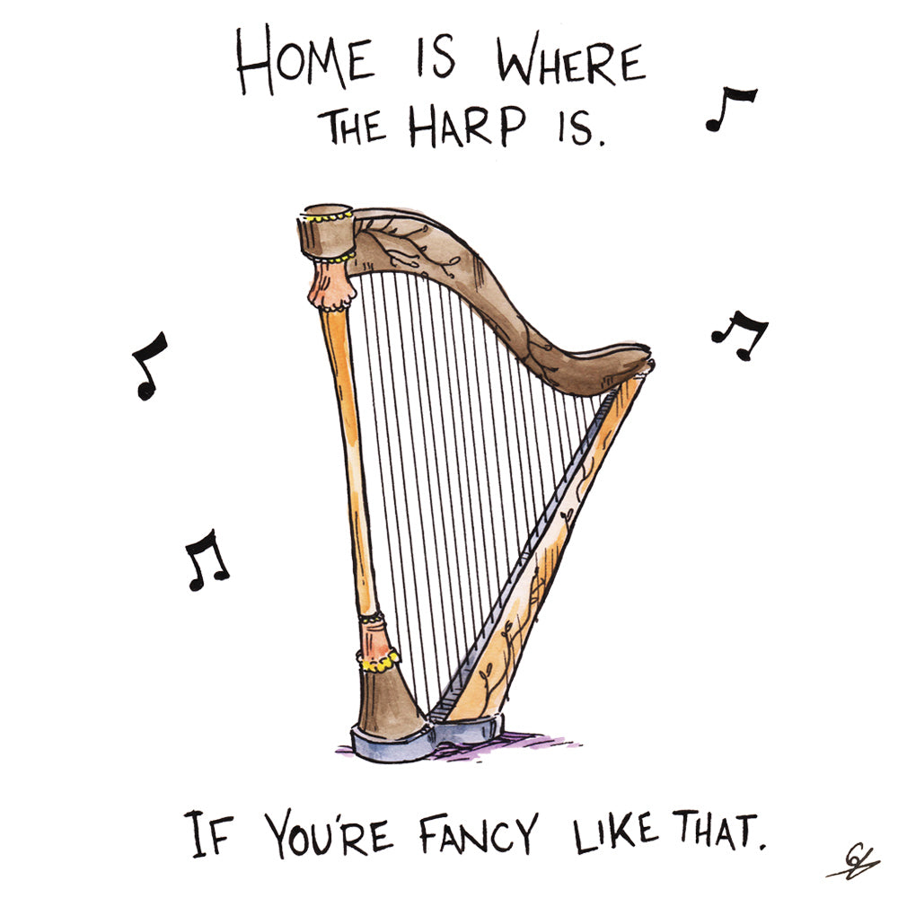 Home is where the Harp is. If you're fancy like that.