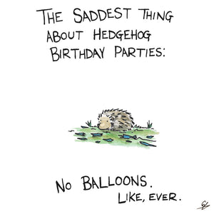 Hedgehogs can't have Balloons
