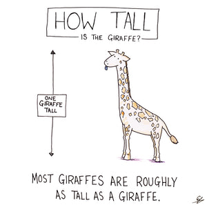 Most Giraffes are roughly as tall as a Giraffe.