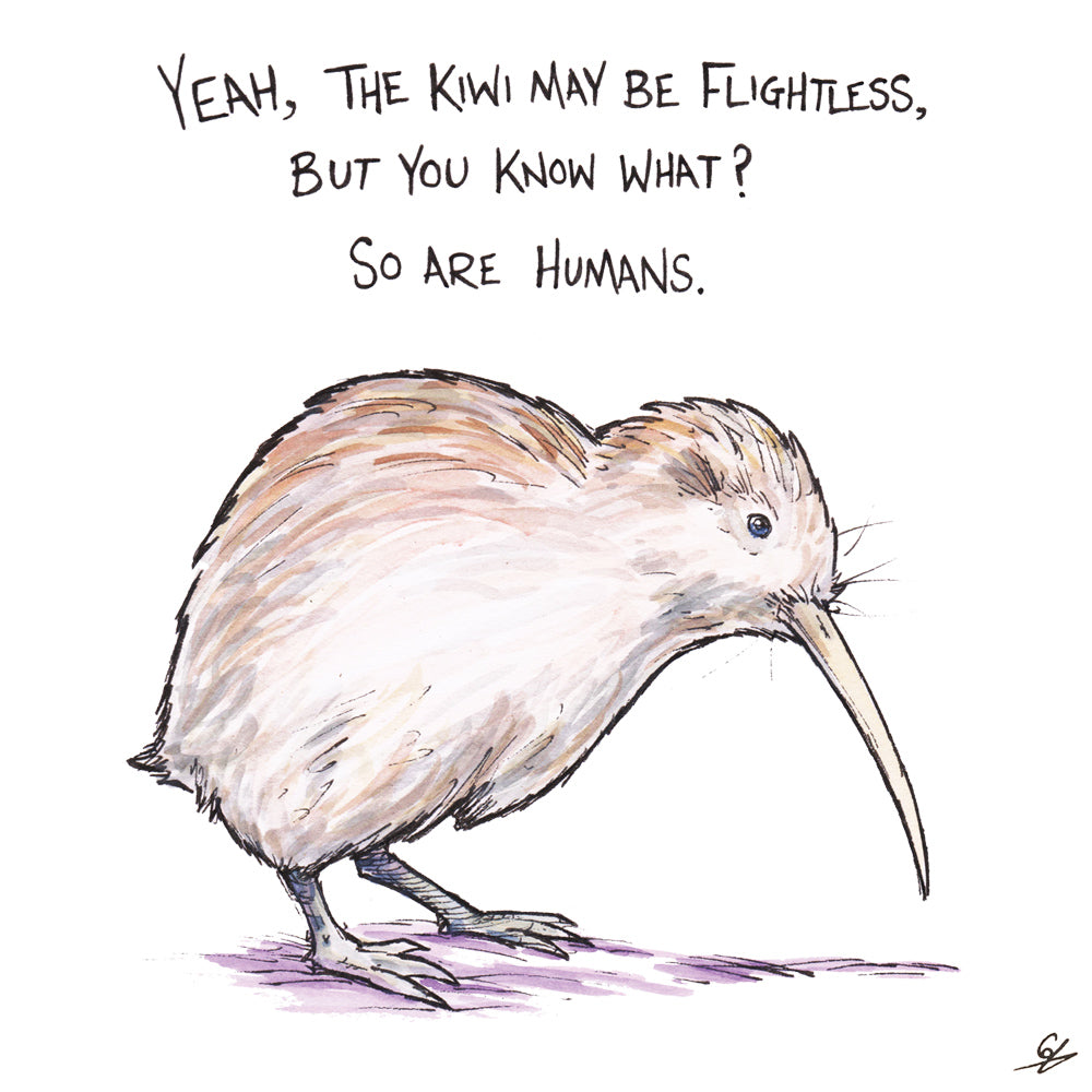 Yeah, the Kiwi may be flightless, but you know what? So are Humans.