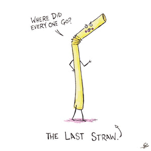 "A straw saying ""Where did everyone go?"" The Last Straw"