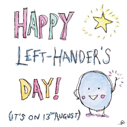 Happy Left-Hander's Day! (It's on 13th August)
