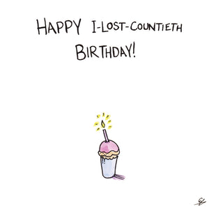 Happy I-Lost-Countieth Birthday!