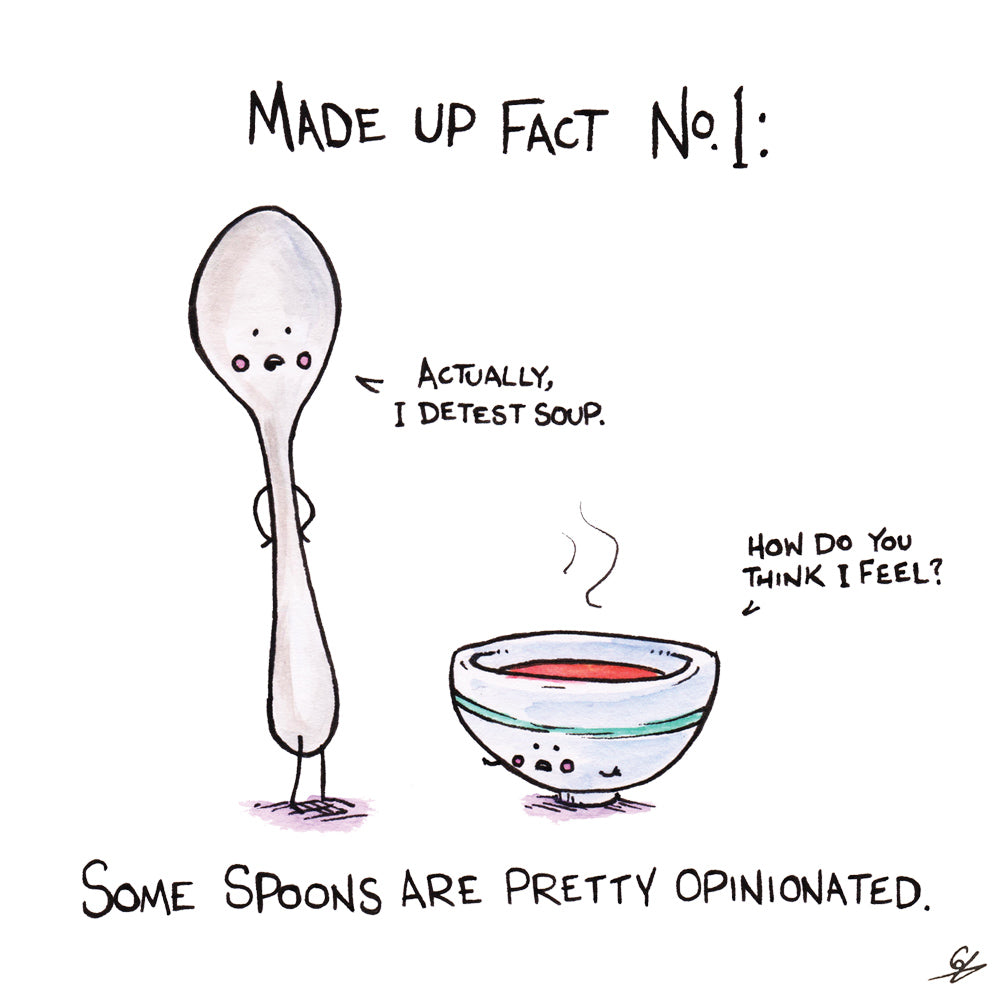 Made Up Fact No.1: Some spoons are pretty opinionated