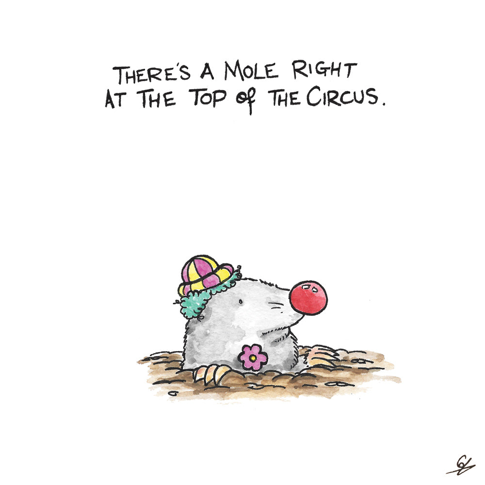 There's a Mole right at the top of the Circus.