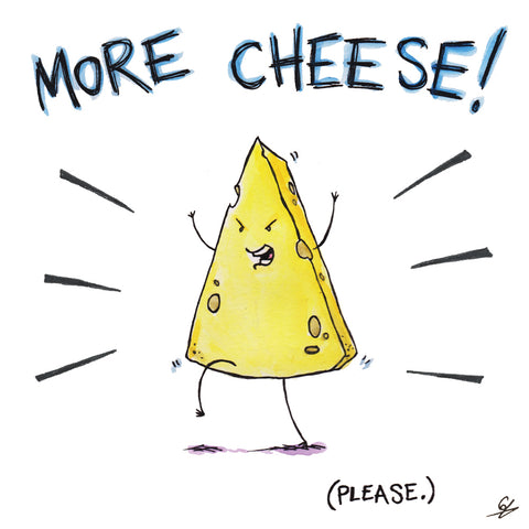 More Cheese! (Please.)