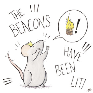 The Mouse King shouting with the words 'The Beacons Have Been Lit!'