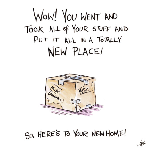 Here's to your new home!