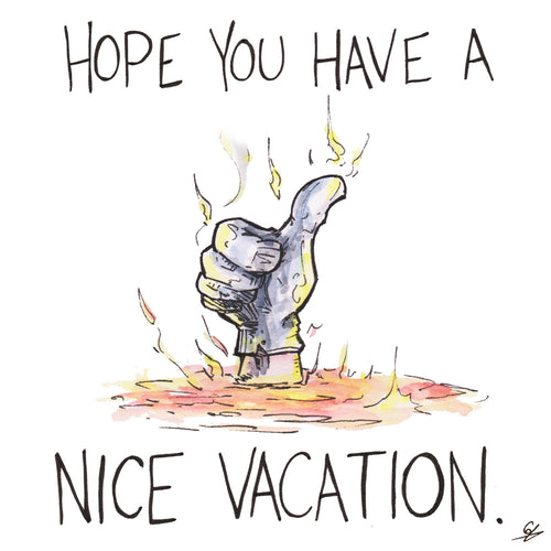 Hope you have a nice vacation