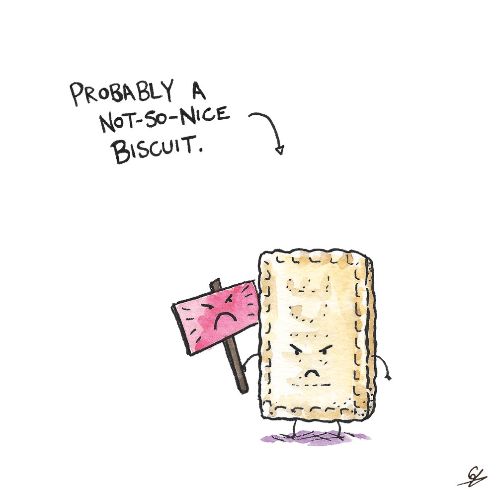 Probably A Not-So-Nice Biscuit