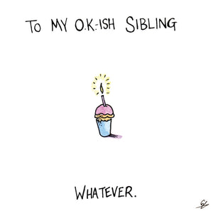 Okish Sibling Birthday card