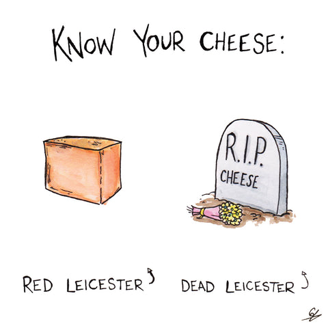 Know your Cheese: Red Leicester. Dead Leicester.