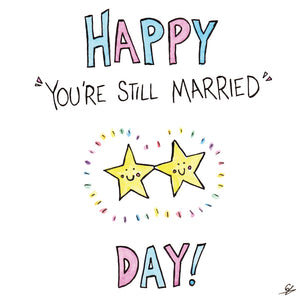 "Happy ""You're Still Married"" Day!"
