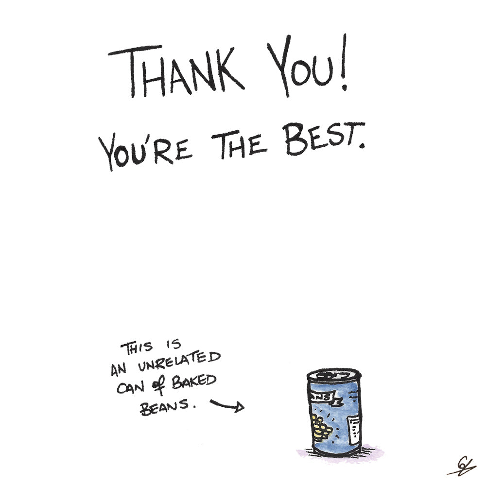 Thank You! You're the best. With an unrelated can of Baked Beans