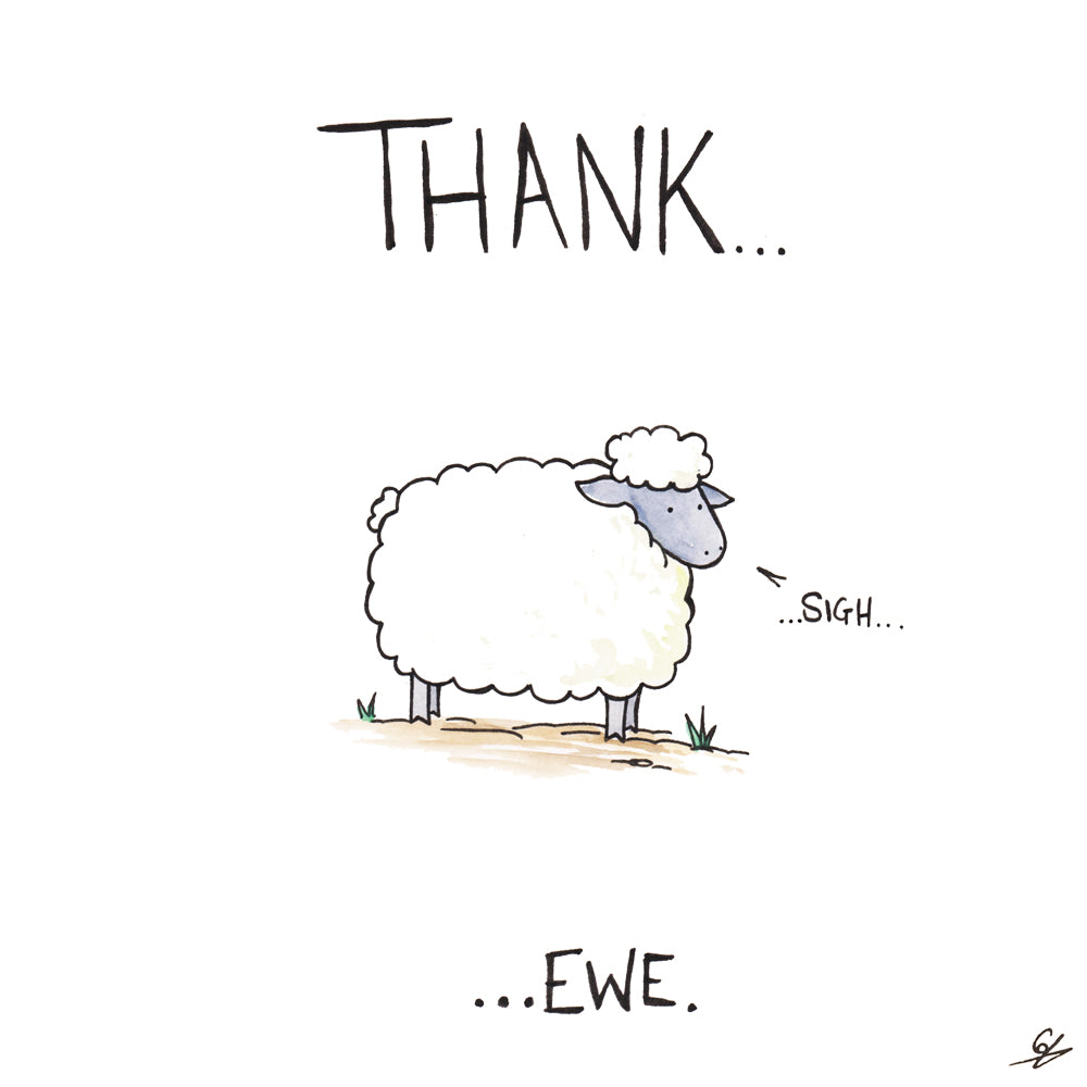 Thank... (picture of a Sheep) Sigh ...Ewe.