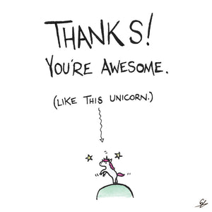 Thanks! You're Awesome. (Like this Unicorn.)