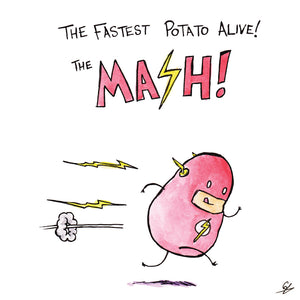The fastest Potato alive! The Mash!