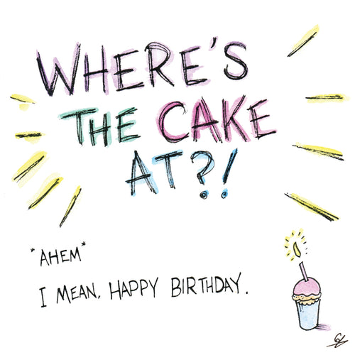 Where's the cake at birthday card