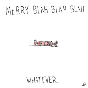 Merry Blah Blah Blah Whatever