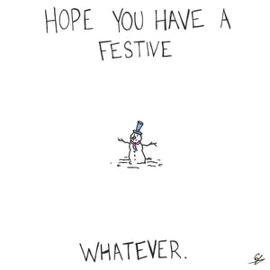 Hope You Have A Festive Whatever