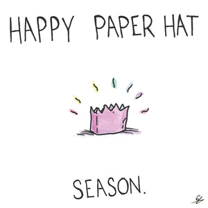 Happy Paper Hat Season