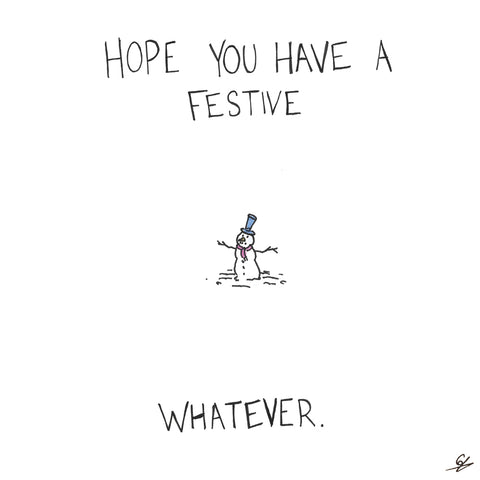 Hope you have a festive whatever.