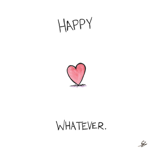 Happy Whatever Heart