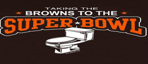 Browns to the Toilet Bowl
