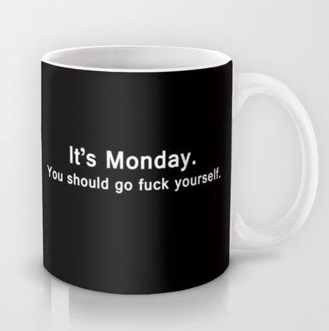 It's Monday, Go Fuck Yourself