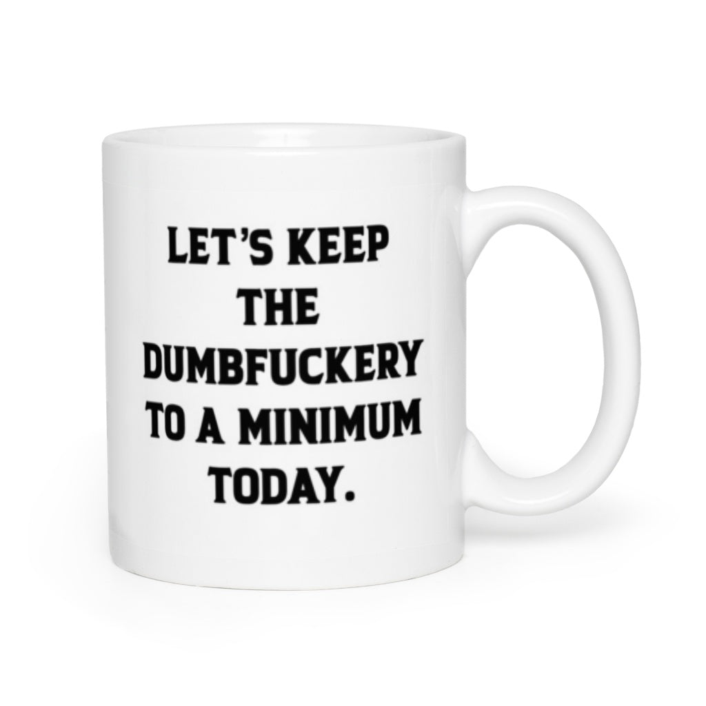 * Dumbfuckery Office Gift Coffee Mugs